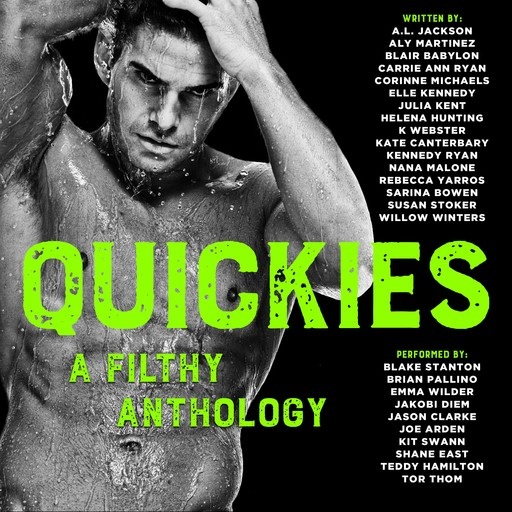 QUICKIES, Carrie Ryan, Helena Hunting, Elle Kennedy, Ryan Kennedy, Susan Stoker, Julia Kent, Nana Malone, Aly Martinez, K Webster, Sarina Bowen, Blair Babylon, A.L. Jackson, Rebecca Yarros, Kate Canterbary, Corrinne Michaels, and Willow Winters.