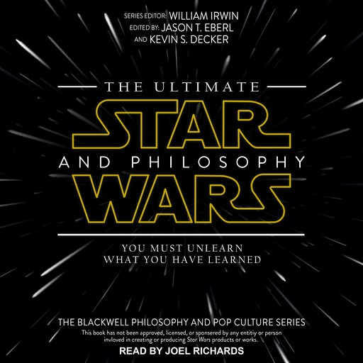 The Ultimate Star Wars and Philosophy, Jason T. Eberl, Kevin S. Decker