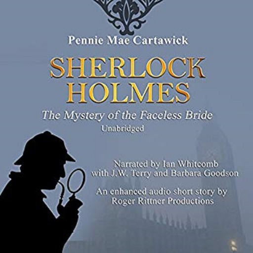 Sherlock Holmes: The Mystery of the Faceless Bride: A Short Story, Book 1, Pennie Mae Cartawick