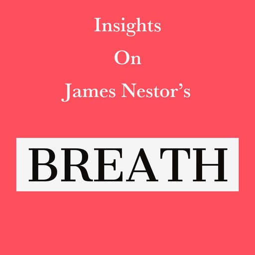 Insights on James Nestor's Breath, Swift Reads