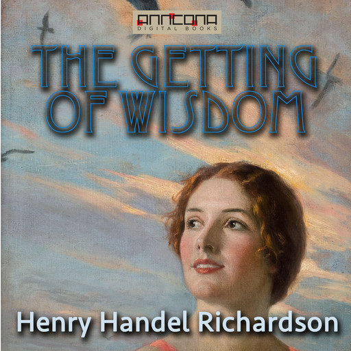 The Getting of Wisdom, Henry Handel Richardson