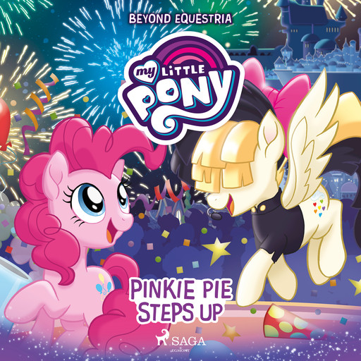 My Little Pony: Beyond Equestria: Pinkie Pie Steps Up, Various Authors, G.M. Berrow