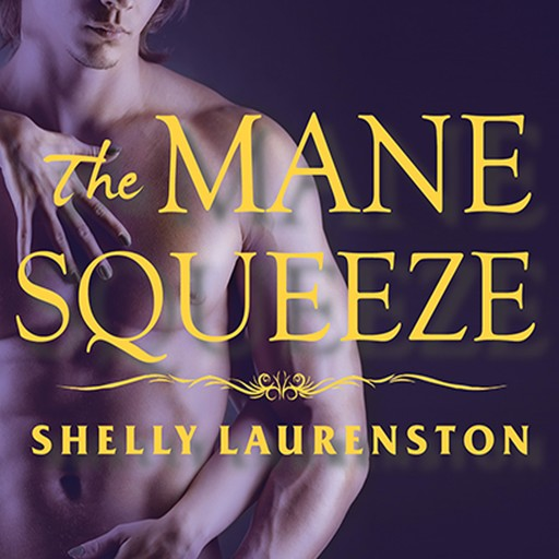 The Mane Squeeze, Shelly Laurenston