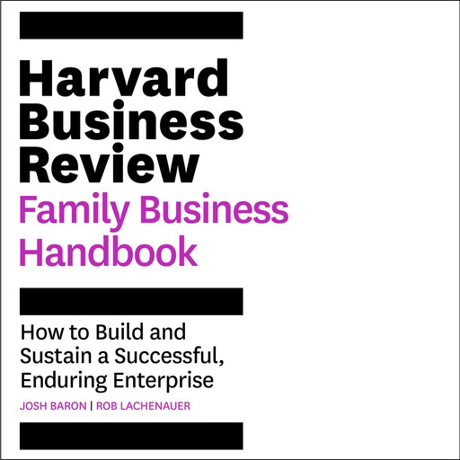 The Harvard Business Review Family Business Handbook, Rob Lachenauer, Josh Baron