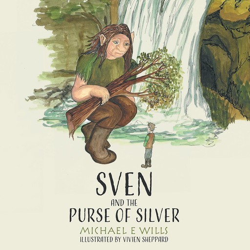 Sven and the Purse of Silver, Michael E Wills