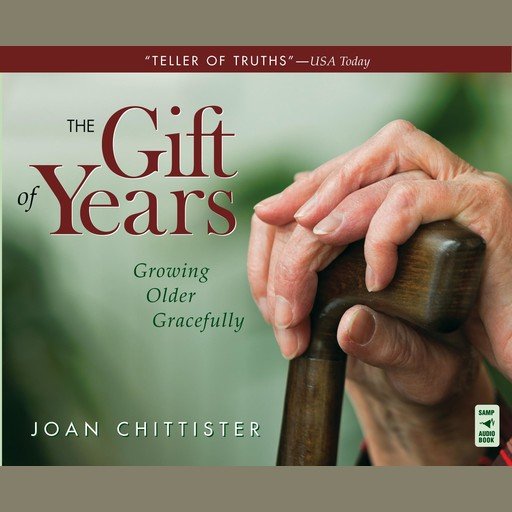 The Gift of Years, Joan Chittister