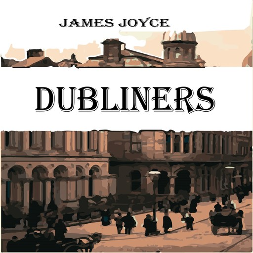 Dubliners, James Joyce