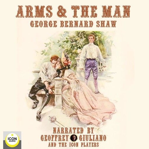 Arms & The Man, George Bernard Shaw