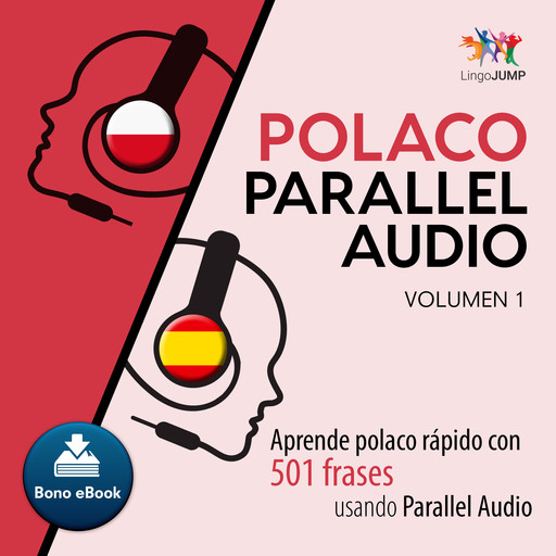 Polaco Parallel Audio Aprende polaco rpido con 501 frases usando Parallel Audio - Volumen 1, Lingo Jump