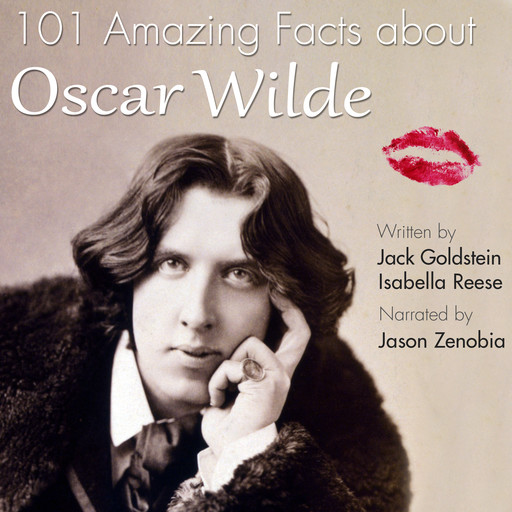 101 Amazing Facts about Oscar Wilde, Jack Goldstein, Isabella Reese