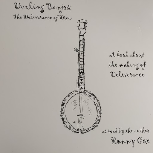 Dueling Banjos:The Deliverance of Drew, Ronny Cox