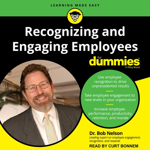 Recognizing and Engaging Employees for Dummies, Bob Nelson