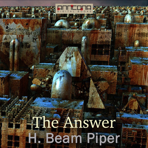 The Answer, Henry Beam Piper