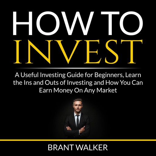 How to Invest, Brant Walker