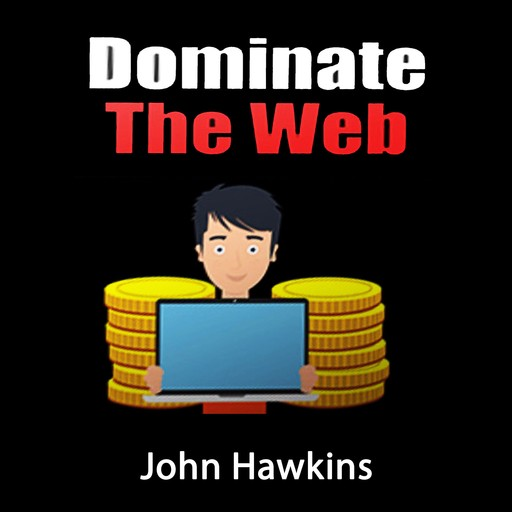 Dominate The Web, John Hawkins
