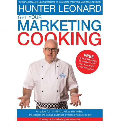 Get your Marketing Cooking, Hunter Leonard