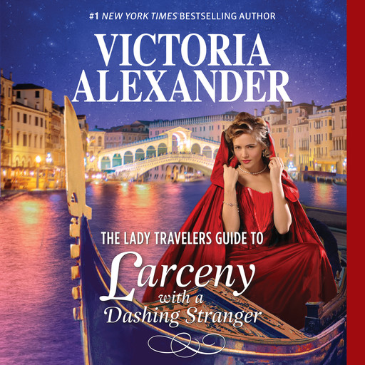 The Lady Travelers Guide to Larceny With a Dashing Stranger, Victoria Alexander