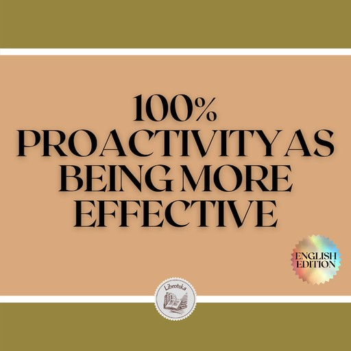 100% PROACTIVITY: AS BEING MORE EFFECTIVE, LIBROTEKA