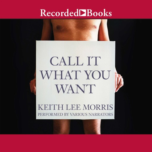 Call It What You Want, Keith Lee Morris