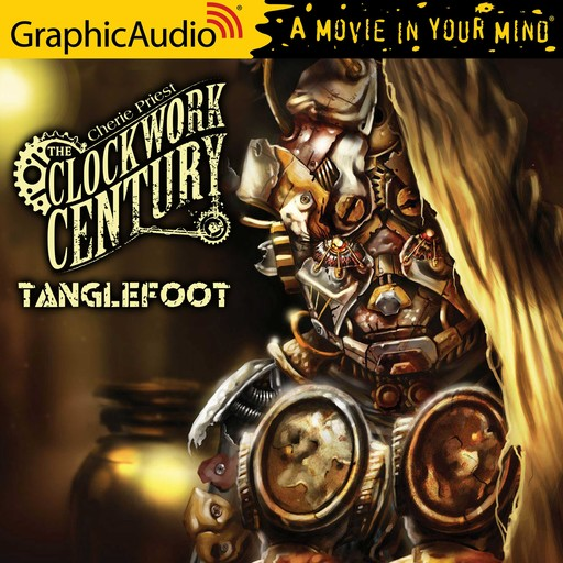 Tanglefoot [Dramatized Adaptation], Cherie Priest