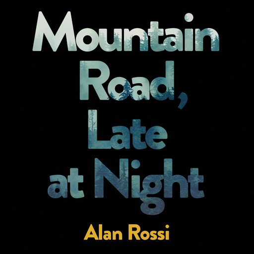 Mountain Road, Late at Night, Alan Rossi