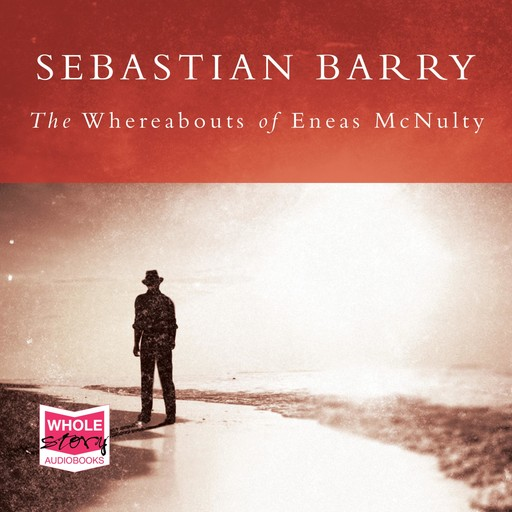 The Whereabouts of Eneas McNulty, Sebastian Barry