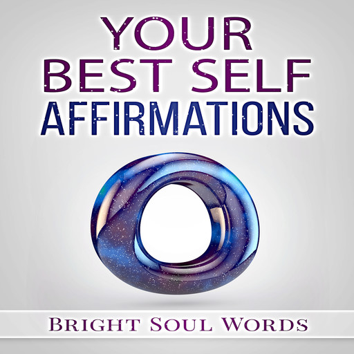 Your Best Self Affirmations, Bright Soul Words