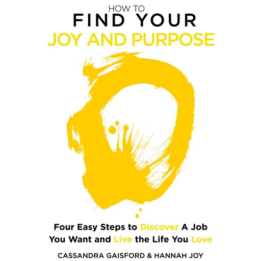 How to Find Your Joy and Purpose, Hannah Joy, Cassandra Gaisford