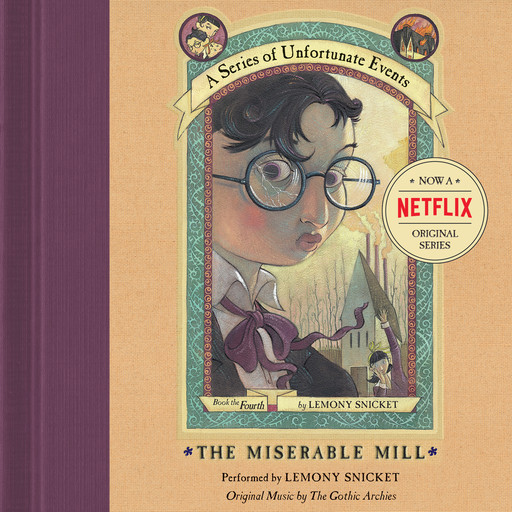 Series of Unfortunate Events #4: The Miserable Mill, Lemony Snicket