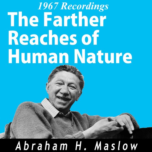 Farthest Reaches of Human Nature, The: 1967 Recordings, Abraham Maslow