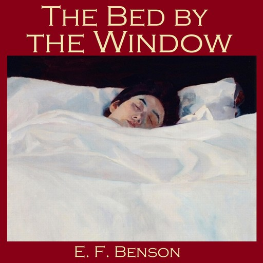 The Bed by the Window, Edward Benson