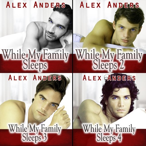 While My Family Sleeps 1-4 (An MMF Bisexual Erotica), A. Anders