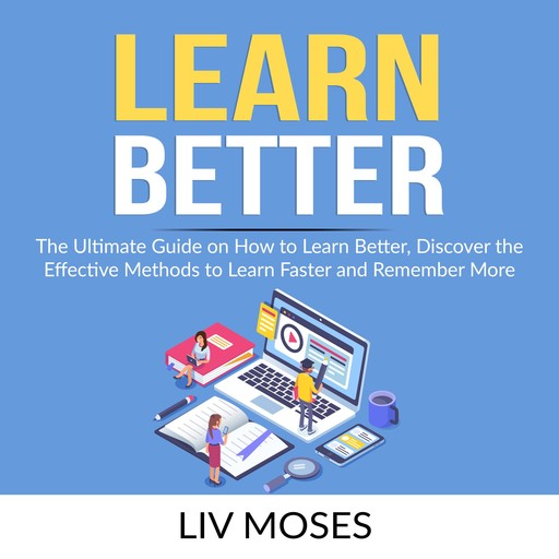Learn Better, Liv Moses
