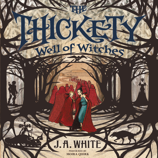 The Thickety #3: Well of Witches, J.A. White