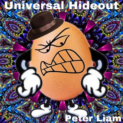 Universal Hideout, Peter Liam