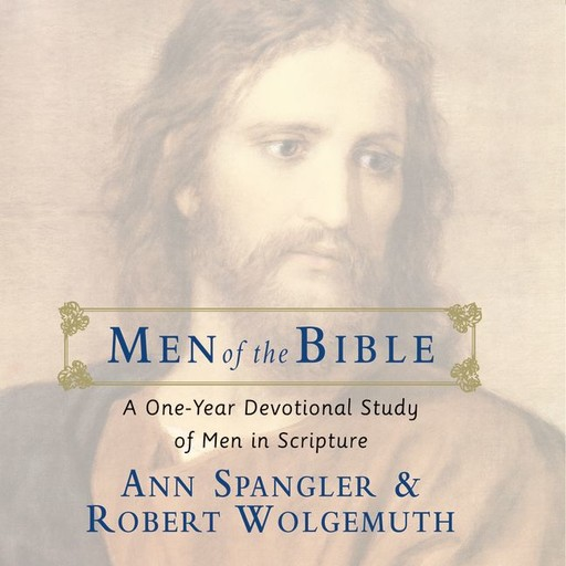 Men of the Bible, Ann Spangler, Robert Wolgemuth