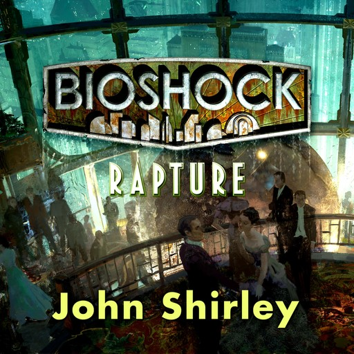 Bioshock: Rapture, John Shirley