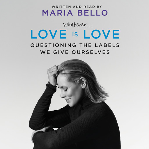 Whatever...Love Is Love, Maria Bello