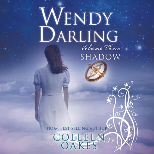 Wendy Darling: Volume 3: Shadow, Colleen Oakes