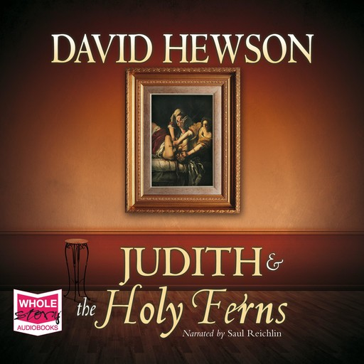 Judith and the Holy Ferns, David Hewson