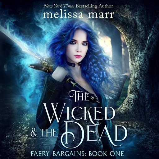 The Wicked & The Dead, Melissa Marr