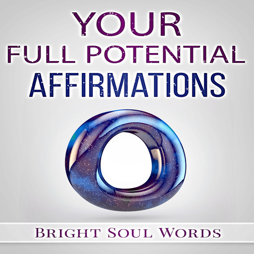 Your Full Potential Affirmations, Bright Soul Words