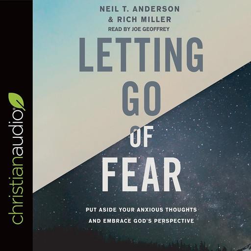 Letting Go of Fear, Neil T.Anderson, Rich Miller