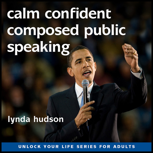 Calm, Confident and Composed Public Speaking, Lynda Hudson