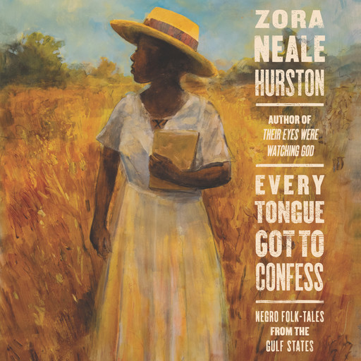 Every Tongue Got to Confess, Zora Neale Hurston