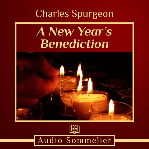 A New Year's Benediction, Charles Spurgeon