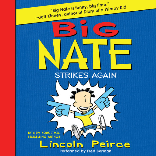 Big Nate Strikes Again, Lincoln Peirce