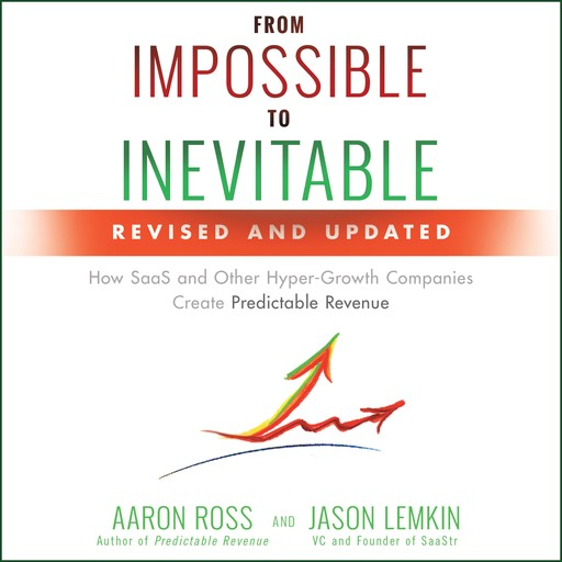 From Impossible to Inevitable, Ross Aaron, Jason Lemkin