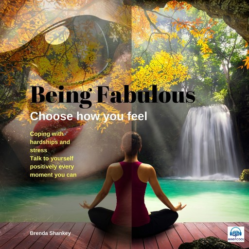 Choose how you feel: Be Fabulous, Brenda Shankey