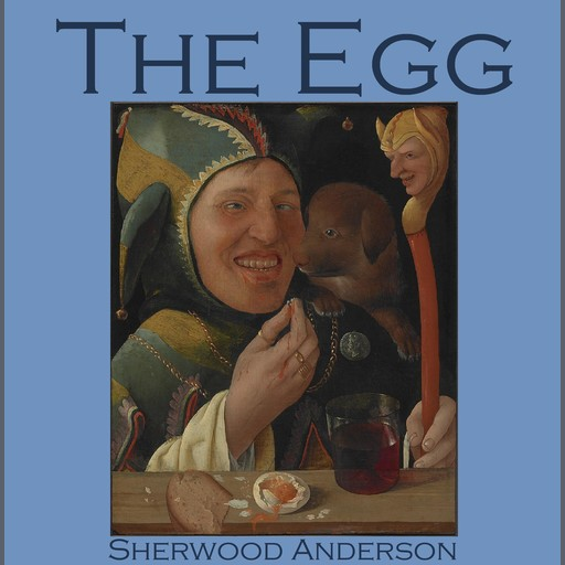 The Egg, Sherwood Anderson